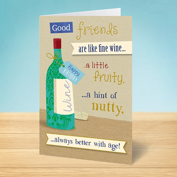 Birthday Card Friends Are Like A Fine Wine